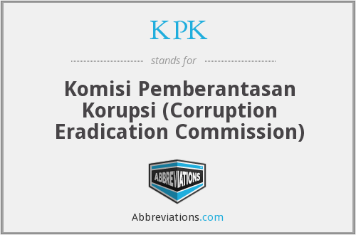 KPK - Komisi Pemberantasan Korupsi (Corruption Eradication Commission)
