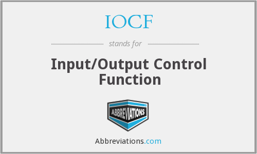 IOCF - Input/Output Control Function