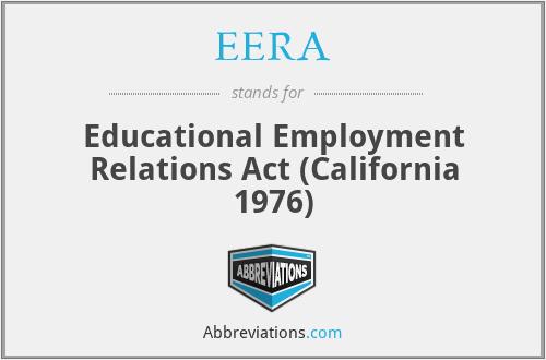EERA - Educational Employment Relations Act (California 1976)
