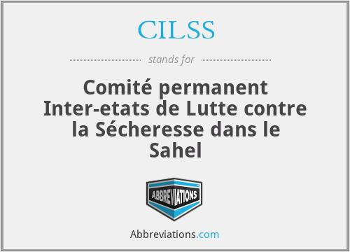 CILSS - Comité permanent Inter-etats de Lutte contre la Sécheresse dans le Sahel