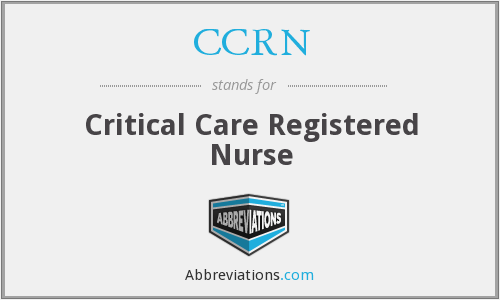 CCRN - Critical Care Registered Nurse