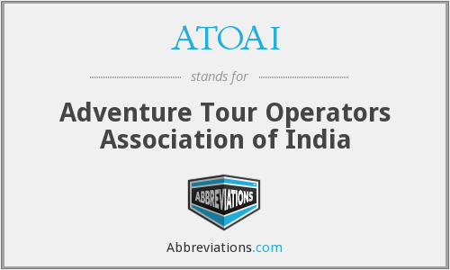 ATOAI - Adventure Tour Operators Association of India