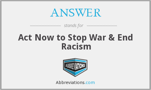 ANSWER - Act Now to Stop War & End Racism