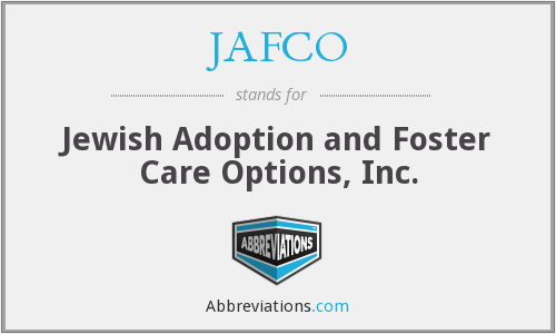 JAFCO - Jewish Adoption and Foster Care Options, Inc.