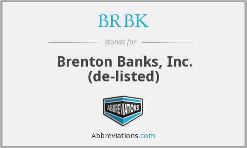BRBK - Brenton Banks, Inc. (de-listed)