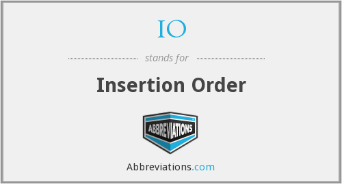IO - Insertion Order