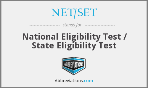 NET/SET - National Eligibility Test / State Eligibility Test