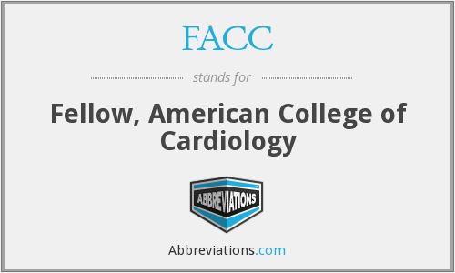 FACC - Fellow, American College of Cardiology