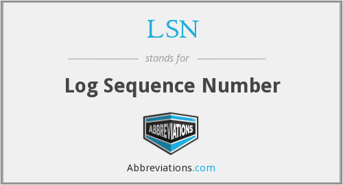 LSN - Log Sequence Number