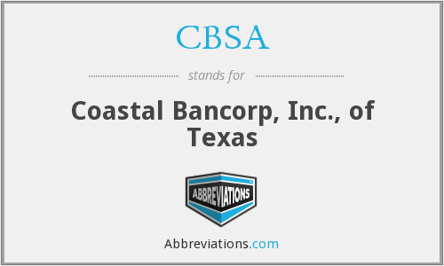 CBSA - Coastal Bancorp, Inc., of Texas