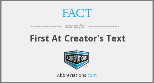 FACT - First At Creator's Text