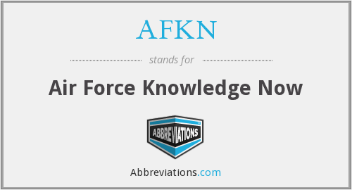 AFKN - Air Force Knowledge Now