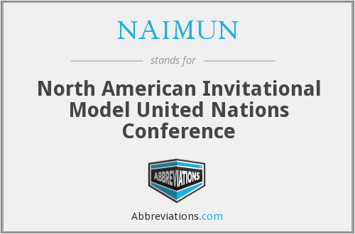 NAIMUN - North American Invitational Model United Nations Conference