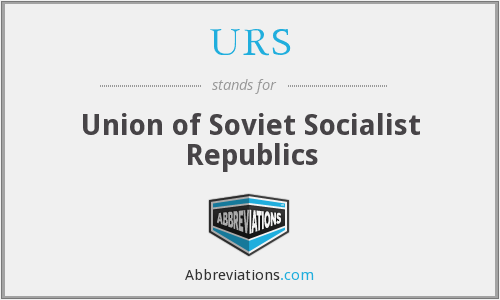 URS - Union of Soviet Socialist Republics