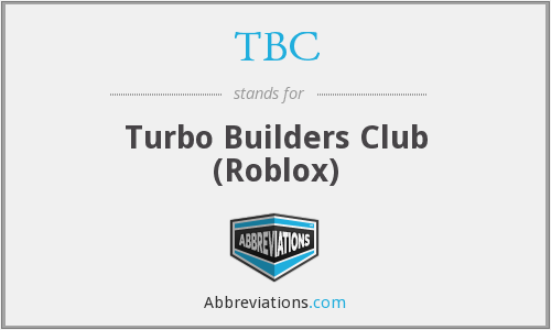 TBC - Turbo Builders Club (Roblox)
