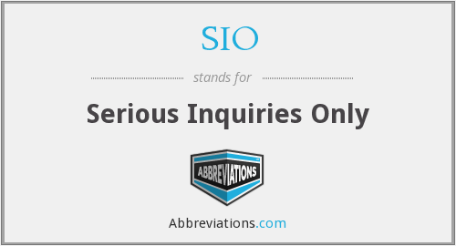 SIO - Serious Inquiries Only