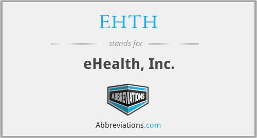 EHTH - eHealth, Inc.