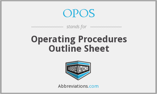 OPOS - Operating Procedures Outline Sheet