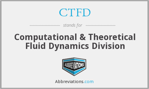 CTFD - Computational & Theoretical Fluid Dynamics Division