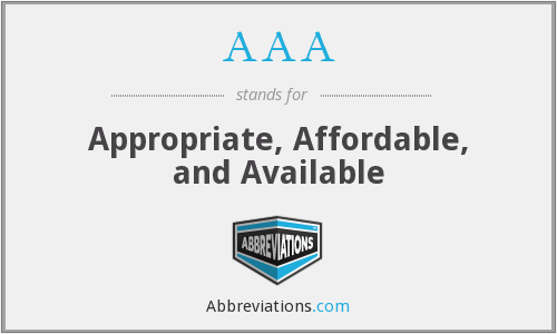 AAA - Appropriate, Affordable, and Available