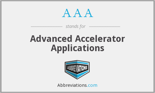 AAA - Advanced Accelerator Applications