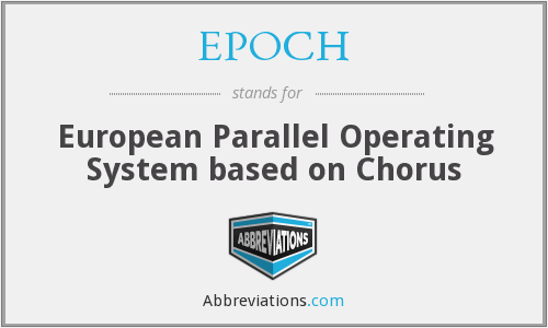 EPOCH - European Parallel Operating System based on Chorus