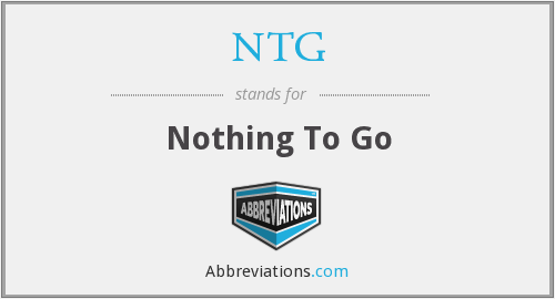 NTG - Nothing To Go