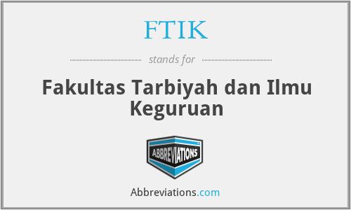 FTIK - Fakultas Tarbiyah dan Ilmu Keguruan
