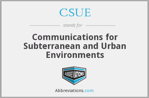 CSUE - Communications for Subterranean and Urban Environments