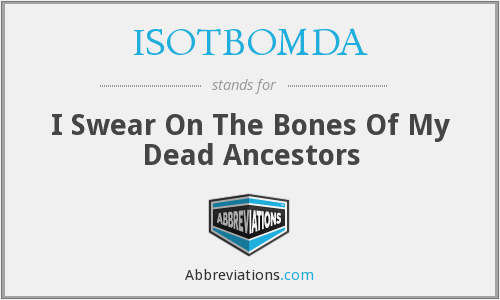 ISOTBOMDA - I Swear On The Bones Of My Dead Ancestors