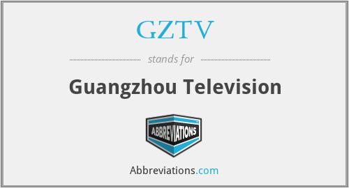 GZTV - Guangzhou Television