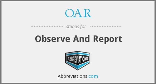 OAR - Observe And Report
