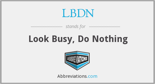 LBDN - Look Busy, Do Nothing