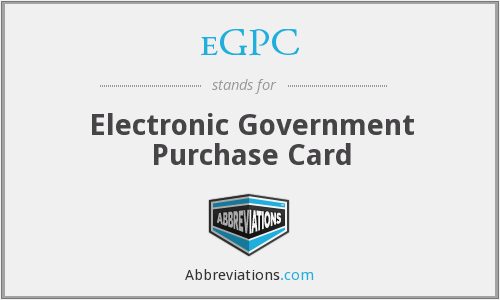 eGPC - Electronic Government Purchase Card