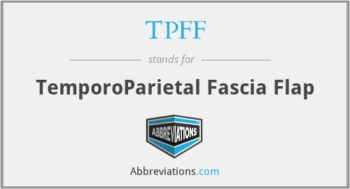 TPFF - TemporoParietal Fascia Flap