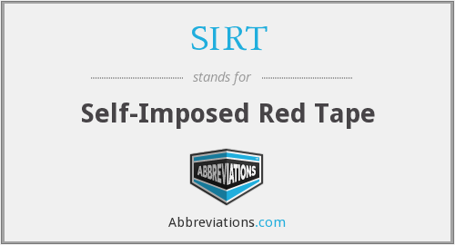 SIRT - Self-Imposed Red Tape