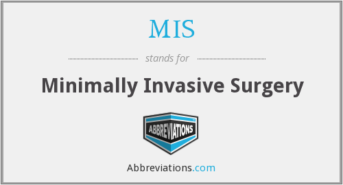 MIS - Minimally Invasive Surgery