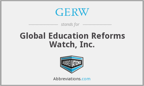 GERW - Global Education Reforms Watch, Inc.