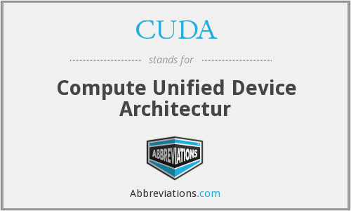 CUDA - Compute Unified Device Architectur