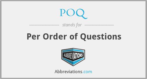 POQ - Per Order of Questions