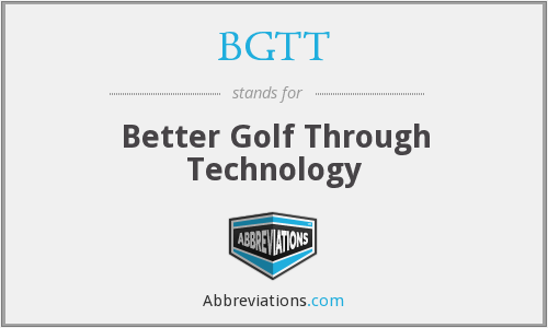 BGTT - Better Golf Through Technology