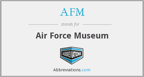 AFM - Air Force Museum