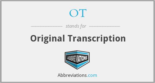 OT - Original Transcription