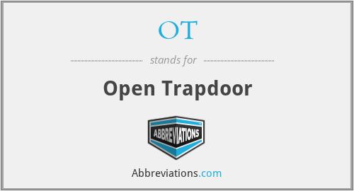OT - Open Trapdoor