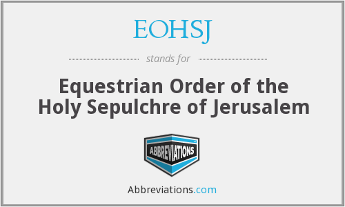EOHSJ - Equestrian Order of the Holy Sepulchre of Jerusalem
