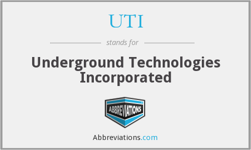 UTI - Underground Technologies Incorporated