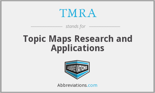 TMRA - Topic Maps Research and Applications