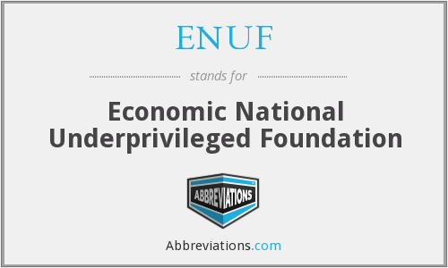 ENUF - Economic National Underprivileged Foundation