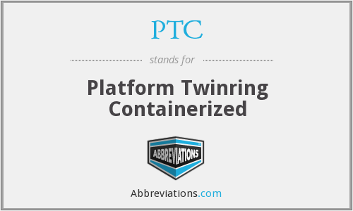 PTC - Platform Twinring Containerized
