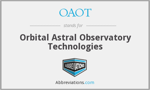OAOT - Orbital Astral Observatory Technologies